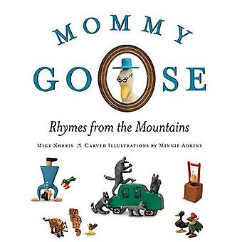 Mommy Goose by Mike NorrisMinnie Adkins