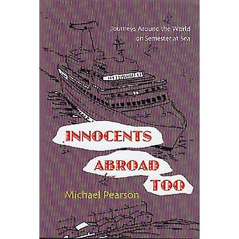 Innocents Abroad Too by Michael Pearson