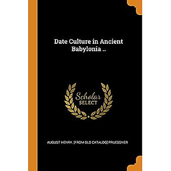 Date Culture in Ancient Babylonia ..