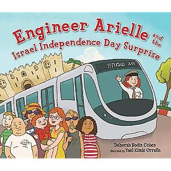 Engineer Arielle and the Israel Independence Day Surprise by Deborah Cohen