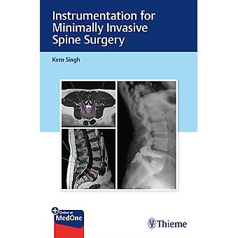 Instrumentation for Minimally Invasive Spine Surgery by Kern Singh
