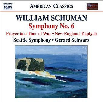 W. Schuman - William Schuman: Symphony No. 6; Prayer in a Time of War; New England Triptych [CD] USA import