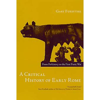 A Critical History of Early Rome - From Prehistory to the First Punic