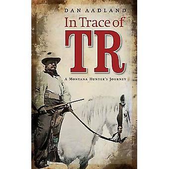 In der TR - Ablaufverfolgung Jägerss Montana Reise durch Dan Fisher - 978080326