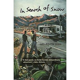 På jakt efter snö - en roman av Luis Alberto Urrea - 9780816520152 bok