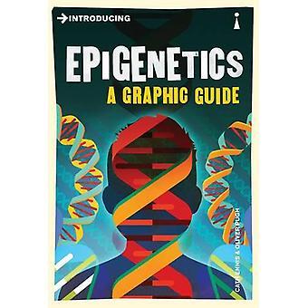 Einführung von Epigenetik - eine grafische Anleitung von Cath Ennis - Oliver Pugh
