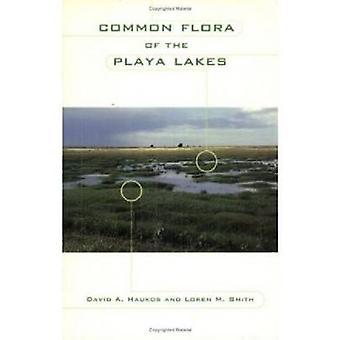Common Flora of the Playa Lakes by David A. Haukos - Loren M. Smith -