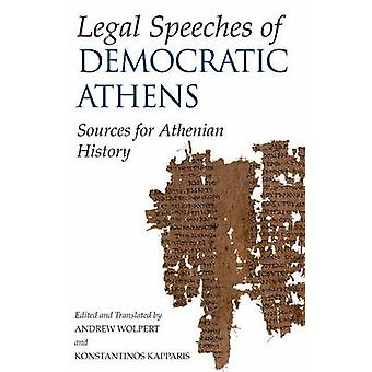 Legal Speeches of Democratic Athens - Sources for Athenian History by
