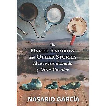 Der nackte Regenbogen und andere Geschichten: El Arco Iris Desnudo Y Otros Cuentos