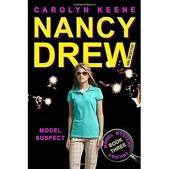 Modell-verdächtig: Buchen Sie drei in der Modell-Mystery-Trilogie (Nancy Drew (alles neu) Mädchen Krimiserie #38