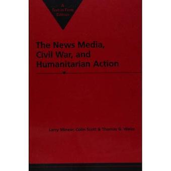Nyheter Media, inbördeskrig och humanitära insatser