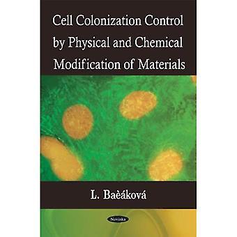 Célula de controle de colonização por modificações físicas e químicas dos materiais