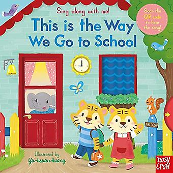 Sing Along With Me! This is the Way We Go to School (Sing Along with Me!) [Board book]