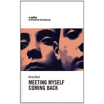 Meeting Myself Coming Back (Oberon Modern Plays) (Oberon Modern Plays)