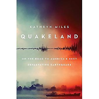 Quakeland: Preparing for America's Next Devastating Earthquake