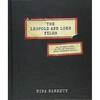 The Leopold and Loeb Files: An Intimate Look at� One of America's Most Infamous Crimes
