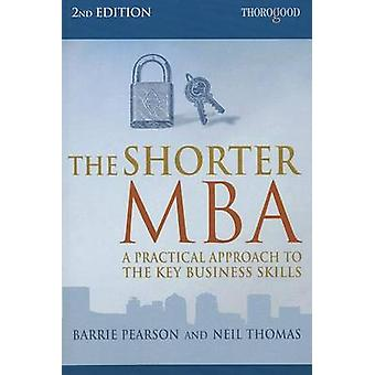 The Shorter MBA - A Practical Approach to the Key Business Skills (2nd