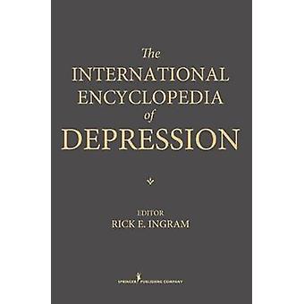 International Encyclopedia of Depression by Ingram & Rick E.