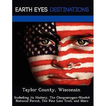 Taylor County Wisconsin inkludert historien ChequamegonNicolet National Forest furu linje stien og mer av Wilkins & Sandra
