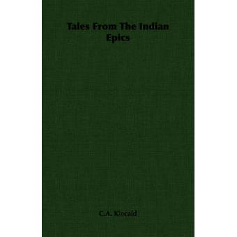 Racconti dei poemi epici indiani di Kincaid & C.A.