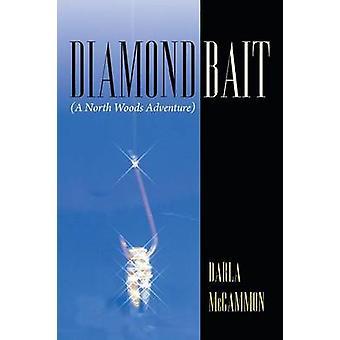 Diamond appât une aventure de bois du Nord par McCammon & Darla