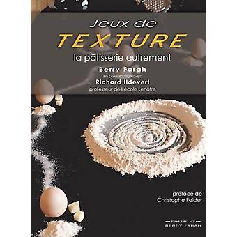 Jeux de Texture La ptisserie autrement by Farah & Berry