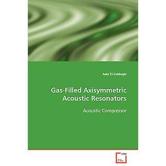 GasFilled axialsymmetrisch akustische Resonatoren akustische Kompressor von ElSabbagh & Adel