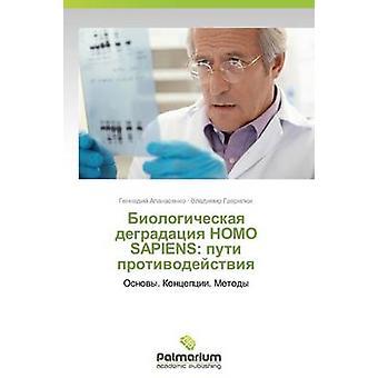 Biologicheskaya degradatsiya HOMO SAPIENS lol protivodeystviya av Apanasenko Gennadiy