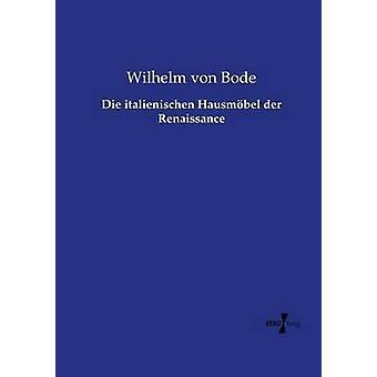 Sterben Sie Italienischen Hausmbel der Renaissance von Bode & Wilhelm von