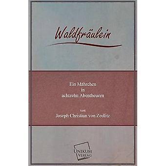 Waldfraulein de Zedlitz & Joseph Christian Von
