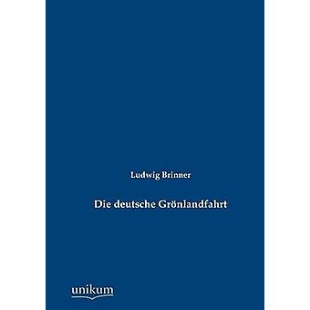 Die deutsche Grnlandfahrt av Brinner & Ludwig