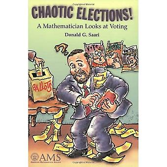 Chaotic Elections!: A Mathematician Looks at Voting
