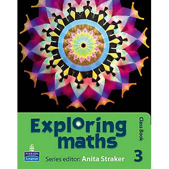 Exploring Maths - Tier 3 - Class Book by Anita Straker - Tony Fisher -