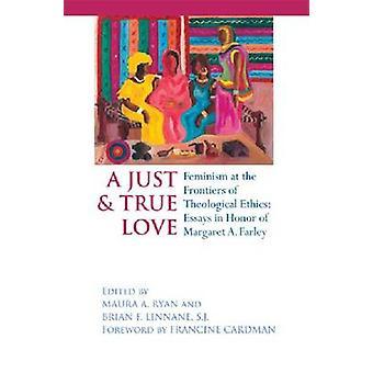 Eine gerechte und wahre Liebe-Feminismus an den Grenzen der Theologischen Ethik