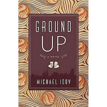 Ground Up by Michael Idov - 9780374531546 Book