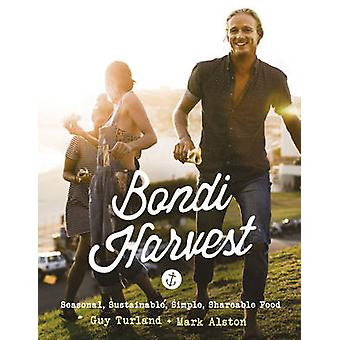 Bondi Harvest by Guy Turland - Mark Alston - 9780732299866 Book