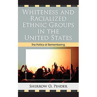 Whiteness and Racialized Ethnic Groups in the United States - The Poli