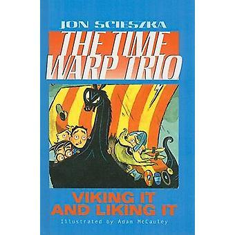 Viking It and Liking It by Jon Scieszka - Adam McCauley - 97807569258