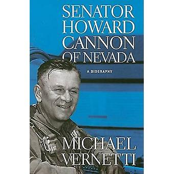 Senator Howard Cannon Nevada - en biografi av Michael Vernetti - 97