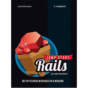 Jump Start Rails - Get Up to Speed with Rails in a Weekend by Andy Haw