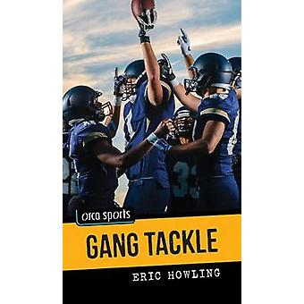 Gang Tackle by Eric Howling - 9781459812253 Book