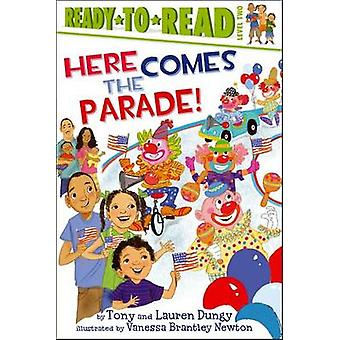 Here Comes the Parade! by Tony Dungy - Lauren Dungy - Vanessa Brantle