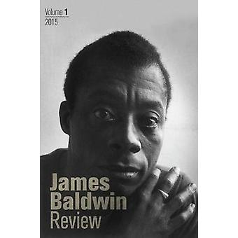 James Baldwin Review - Volume 1 by Douglas Field - Justin Joyce - Dwig
