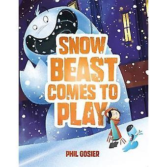Snow Beast kommer att spela av Phil Gosier-9781626725195 bok