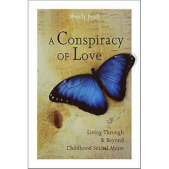 A Conspiracy of Love - Living Through and Beyond Childhood Sexual Abus