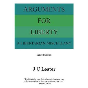Arguments for Liberty - A Libertarian Miscellany by Jan Lester - 97819