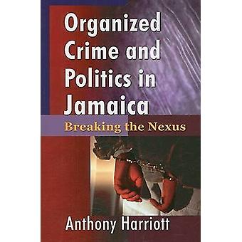 Organizational Crime and Politics in Jamaica by Anthony Harriott - 97