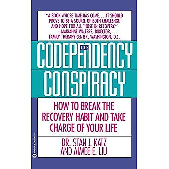 Codependency Conspiracy: How to Break the Recovery Habit and Take Charge of Your Life