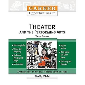 Career Opportunities in Theater and the Performing Arts (3rd Revised