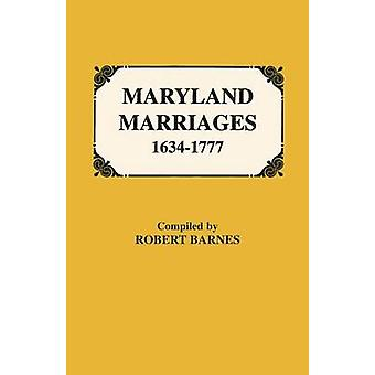 Maryland Marriages 16341777 by Barnes & Robert William